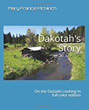 Dakotah's Story From the Outside Looking In full color edition